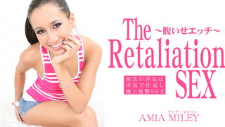 アミアマイリー 彼氏の浮気は浮気で仕返し極上復讐SEX The Retaliation SEX AMIA MILEY / アミア マイリー Asiatengoku 0799